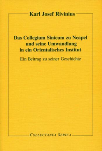 Das Collegium Sinicum zu Neapel und seine Umwandlung in ein Orientalisches Institut Ein Beitrag zu seiner Geschichte book cover