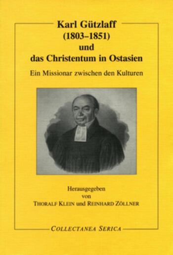 Karl Gützlaff (1803-1851) und das Christentum in Ostasien Ein Missionar zwischen den Kulturen book cover
