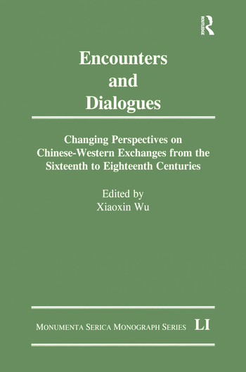 Encounters and Dialogues Changing Perspectives on Chinese-Western Exchanges from the Sixteenth to Eighteenth Centuries book cover