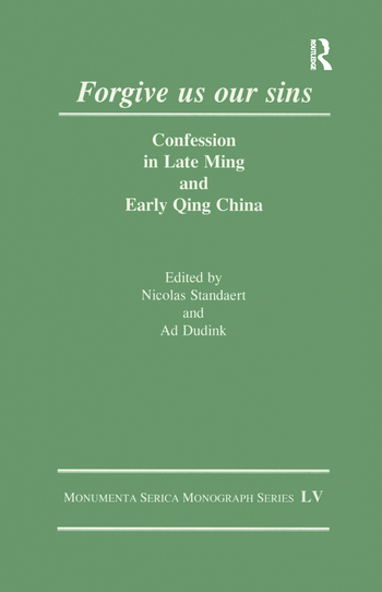 Forgive Us Our Sins Confession in Late Ming and Early Qing China book cover