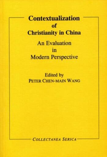 Contextualization of Christianity in China An Evaluation in Modern Perspective book cover