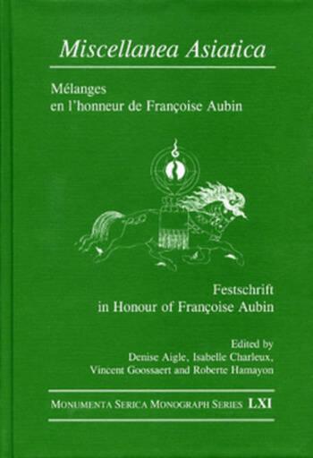 Miscellanea Asiatica Mélanges en l'honneur de Françoise Aubin book cover