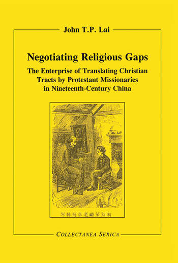 Negotiating Religious Gaps The Enterprise of Translating Christian Tracts by Protestant Missionaries in Nineteenth-Century China book cover