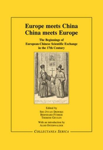Europe Meets China - China Meets Europe The Beginnings of European-Chinese Scientific Exchange in the 17th Century book cover