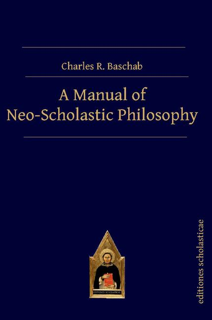 A Manual of Neo-Scholastic Philosophy book cover
