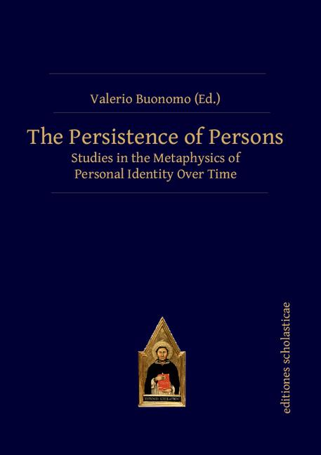 The Persistence of Persons Studies in the Metaphysics of Personal Identity Over Time book cover