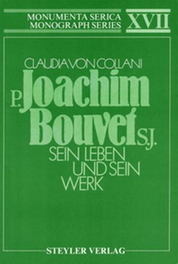 P. Joachim Bouvet S.J. Sein Leben und sein Werk book cover