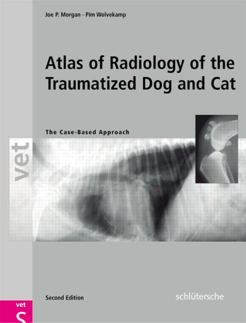 An Atlas of Radiology of the Traumatized Dog and Cat The Case-Based Approach, Second Edition book cover