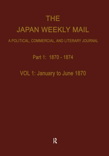 The Japan Weekly Mail: A Political, Commercial, and Literary Journal, 1870-1917 book cover