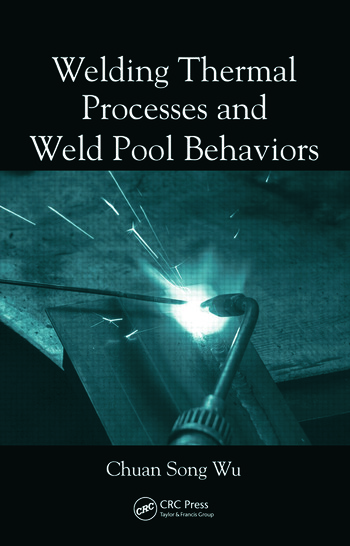 Welding Thermal Processes and Weld Pool Behaviors book cover