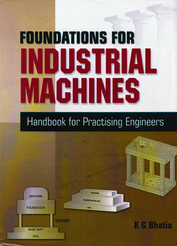 Foundations for Industrial Machines Handbook for Practising Engineers book cover