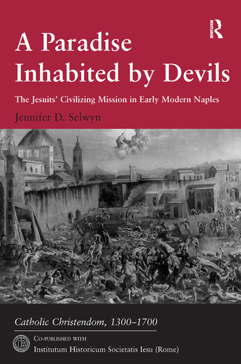 A Paradise Inhabited by Devils The Jesuits' Civilizing Mission in Early Modern Naples book cover