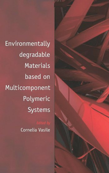 Environmentally Degradable Materials based on Multicomponent Polymeric Systems book cover