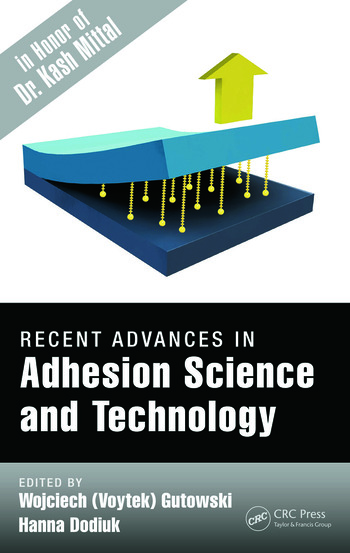 Recent Advances in Adhesion Science and Technology in Honor of Dr. Kash Mittal book cover