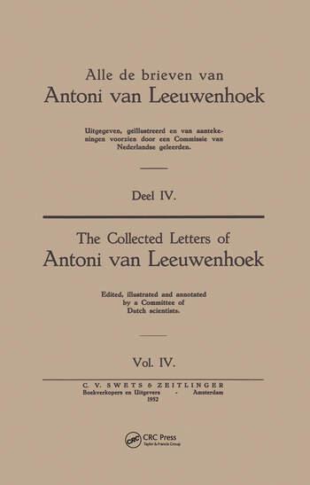 Collected Letters Van Leeuwenhoek, Volume 4 book cover