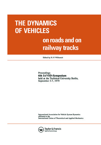 The Dynamics of Vehicles on Roads and on Tracks Proceedings of the Iavsd Symposium, 6th Technical University, Berlin, Sept. 1979 book cover