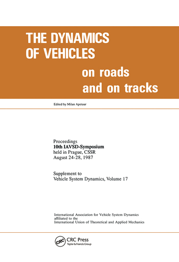 The Dynamics of Vehicles on Roads and on Tracks Proceedings of 10th IAVSD Symposium Held in Prague, Czechoslovakia, August 24-28, 1987 book cover