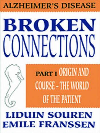 Broken Connections: Alzheimer's Disease: Part I book cover