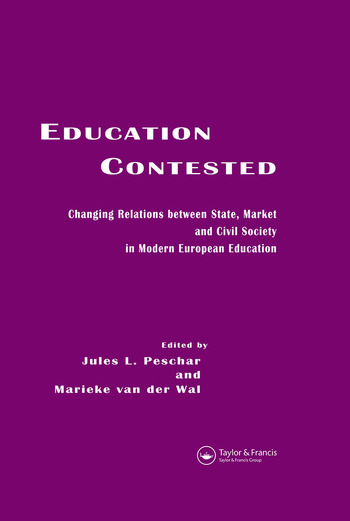 Education Contested Changing Relations between State, Market and Civil Society in Modern European Education book cover