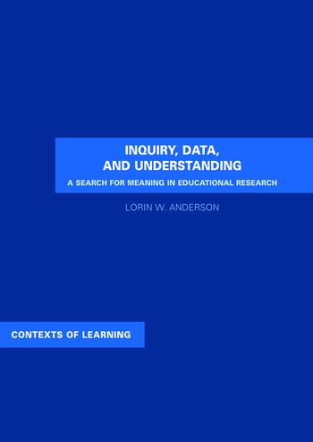 Inquiry, Data, and Understanding A Search for Meaning in Educational Research book cover