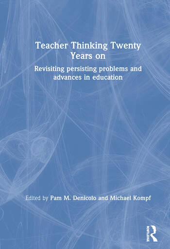 Teacher Thinking Twenty Years on Revisiting persisting problems and advances in education book cover
