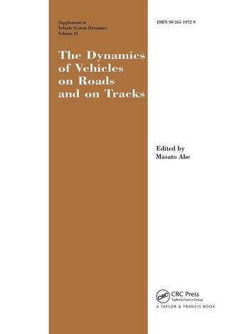 The Dynamics of Vehicles on Roads and on Tracks Supplement to Vehicle System Dynamics Proceedings of the 18th IAVSD Symposium Held in Kanagawa, Japan, August 24-30, 2003 book cover