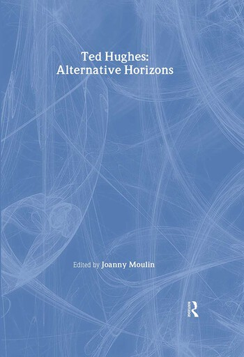 Ted Hughes Alternative Horizons book cover