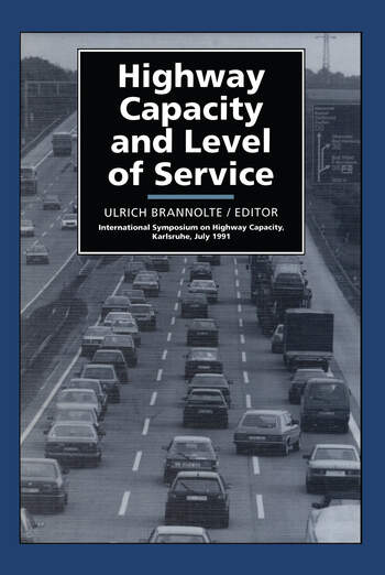 Highway Capacity and Level of Service Proceedings of the international symposium, Karlsruhe, 24-27 July 1991 book cover