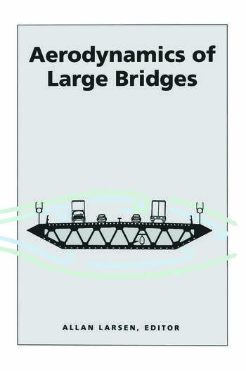 Aerodynamics of Large Bridges Proceedings of the First International Symposium on Aerodynamics of Large Bridges, Copenhagen, Denmark, 19-21 February 1992 book cover