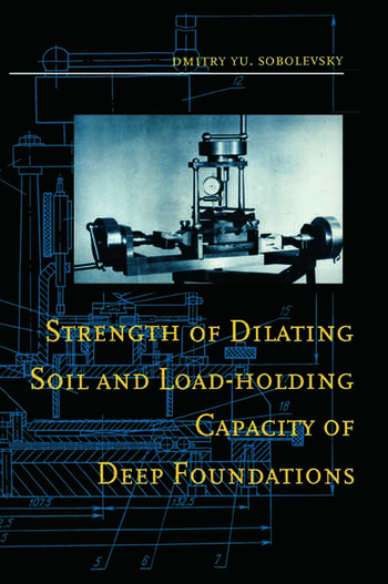 Strength of Dilating Soil and Load-holding Capacity of Deep Foundations Introduction to theory and practical applications book cover