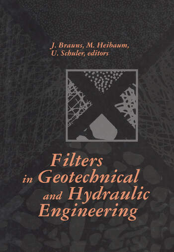 Filters in Geotechnical and Hydraulic Engineering Proceedings of the 1st international conference 'Geo-filter', Karlsruhe, Germany, 20-22 October 1992 book cover