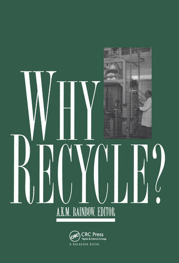 Why Recycle? Proceedings of the Recycling Council annual seminar, Birmingham, UK, 17 February 1994 book cover