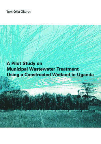 A Pilot Study on Municipal Wastewater Treatment Using a Constructed Wetland in Uganda book cover