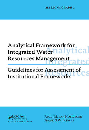 Analytical Framework for Integrated Water Resources Management IHE monographs 2 book cover