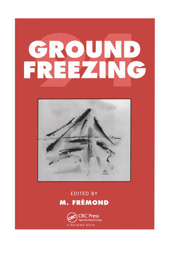 Ground Freezing Proceedings of the 7th international symposium, Nancy, France, 24-28 October 1994 book cover