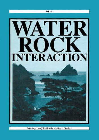 Water-Rock Interaction Proceedings of the 8th international symposium, WRI-8, Vladivostok, Russia, 15-19 August 1995 book cover