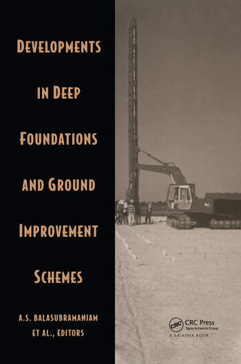Developments in Deep Foundations and Ground Improvement Schemes Proceedings symposia on geotextiles, geomembranes & other geosynthetics in ground improvement/on deep foundation and ground improvement schemes, Bangkok, Thailand, 1994 book cover