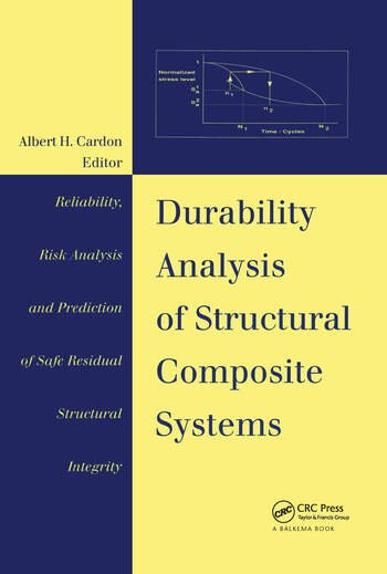 Durability Analysis of Structural Composite Systems Reliability, risk analysis and prediction of safe residual structural integrity - Lectures of the Special Chair AIB-Vincotte 1995 book cover