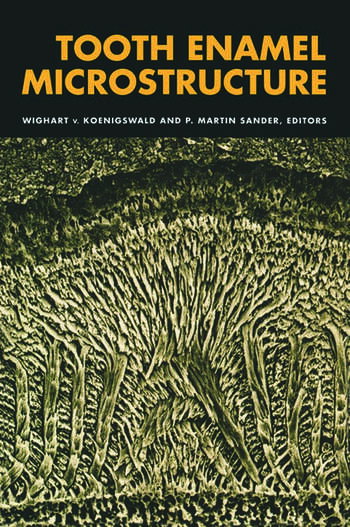 Tooth Enamel Microstructure Proceedings of the enamel microstructure workshop, University of Bonn, Andernach, Rhine, 24-28 July 1994 book cover