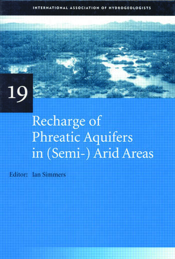 Recharge of Phreatic Aquifers in (Semi-)Arid Areas IAH International Contributions to Hydrogeology 19 book cover