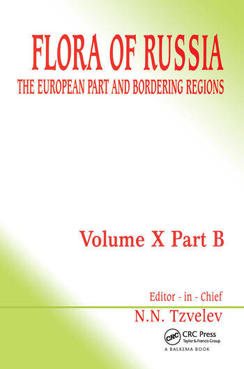 Flora of Russia - Volume 10B The European Part and Bordering Regions book cover