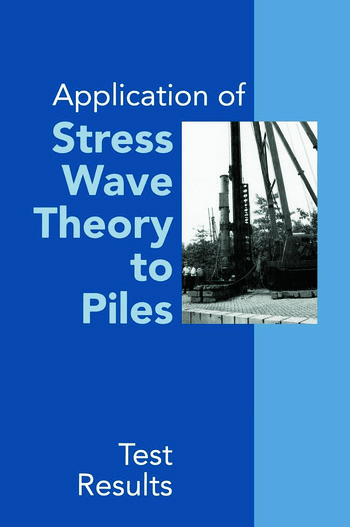 Application of Stress Wave Theory to Piles: Test Results Proceedings of the 14th International Conference on the Application of Stress-Wave Theory to Piles, The Hague, Netherlands, 21-24 September 1992 book cover