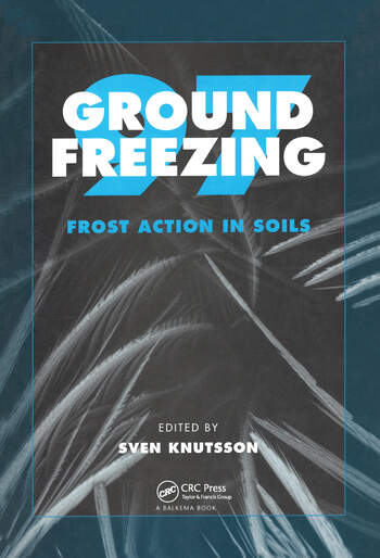 Ground Freezing 97: Frost Action in Soils Proceedings of an international symposium, Lulea, Sweden, 15-17 April 1997 book cover