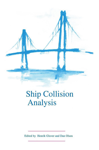 Ship Collision Analysis Proceedings of the international symposium on advances in ship collision analysis, Copenhagen, Denmark, 10-13 May 1998 book cover