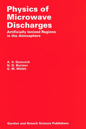 Physics of Microwave Discharges Artificially Ionized Regions in the Atmosphere book cover