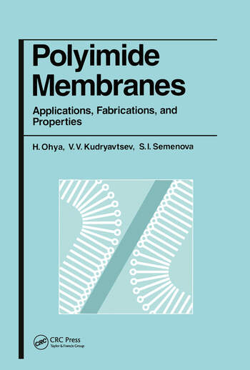 Polyimide Membranes Applications, Fabrications and Properties book cover
