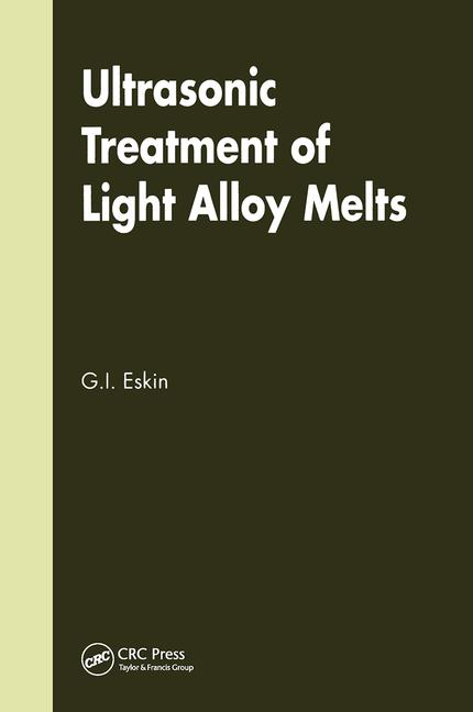 Ultrasonic Treatment of Light Alloy Melts book cover