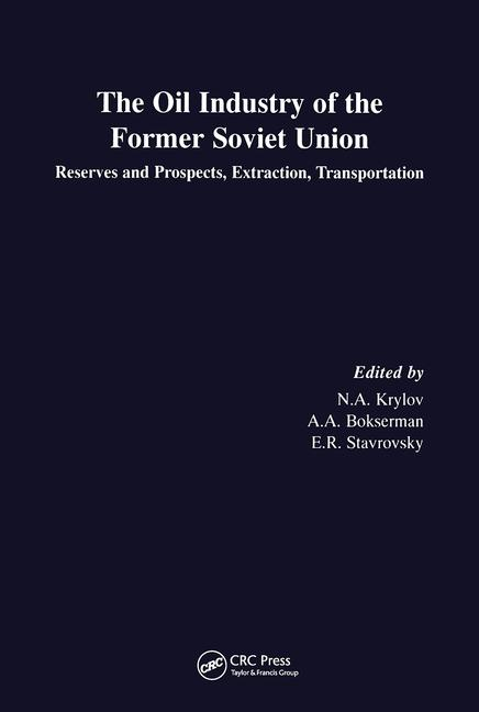 Oil Industry of the Former Soviet Union - Reserves, Extraction and Transportation Reserves, Extraction and Transportation book cover