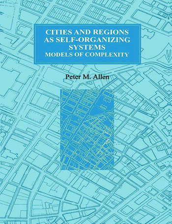 Cities and Regions as Self-Organizing Systems Models of Complexity book cover