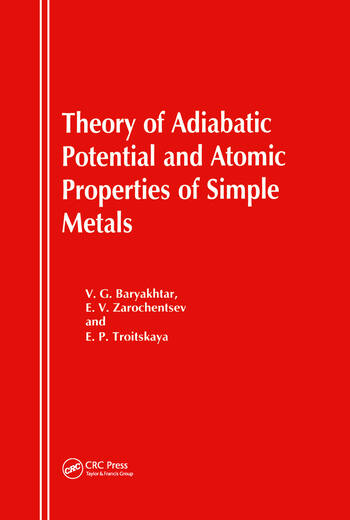 Theory of Adiabatic Potential and Atomic Properties of Simple Metals book cover
